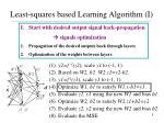 least squares based learning algorithm i