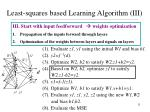 least squares based learning algorithm iii