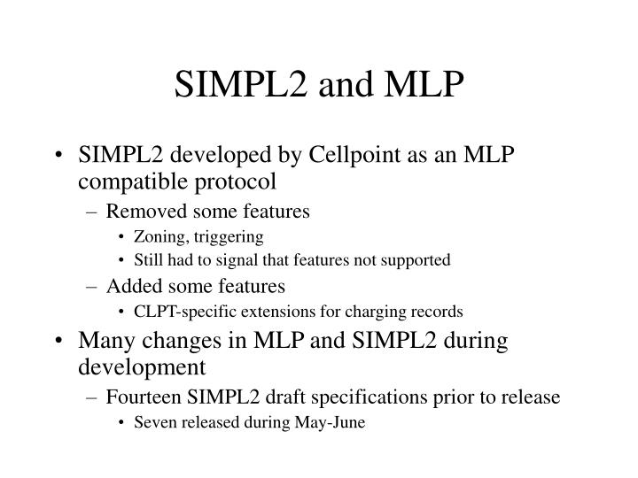SIMPL2 and MLP