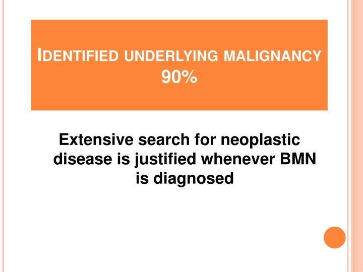 Identified underlying malignancy 90%
