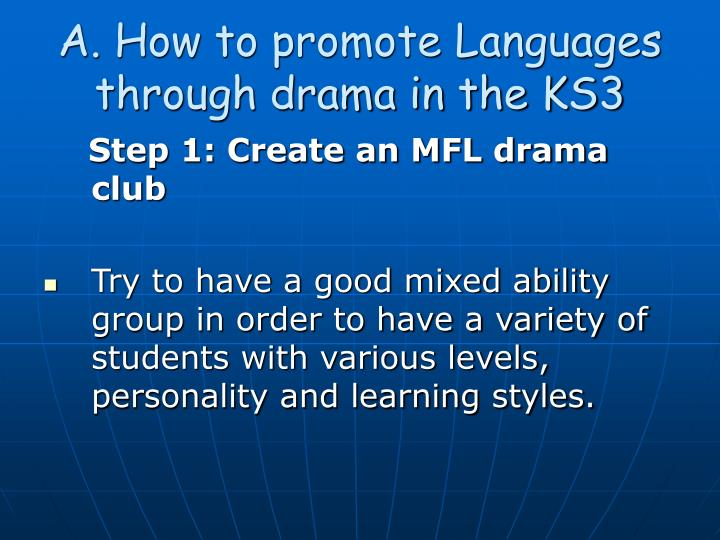 A. How to promote Languages through drama in the KS3