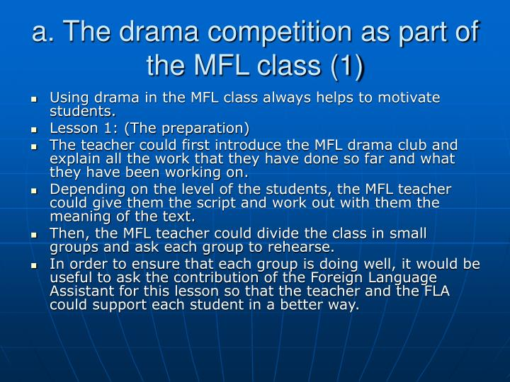 a. The drama competition as part of the MFL class (1)