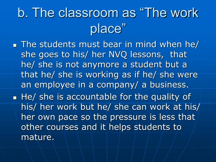 """b. The classroom as """"The work place"""""""