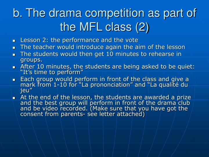 b. The drama competition as part of the MFL class (2)