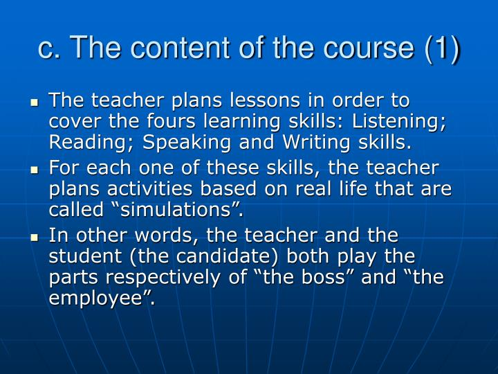 c. The content of the course (1)