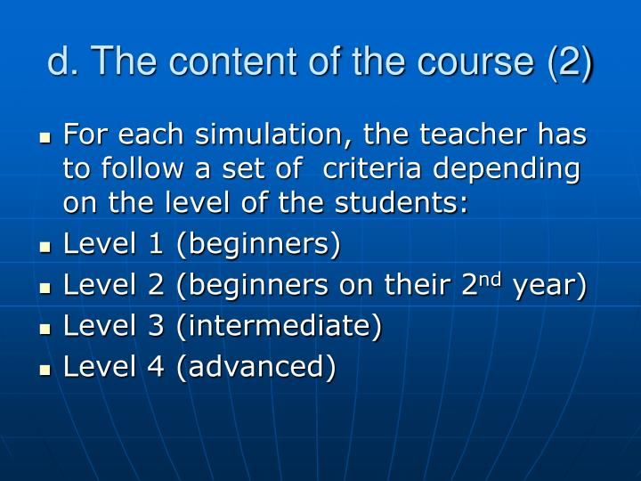 d. The content of the course (2)