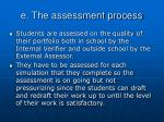 e the assessment process