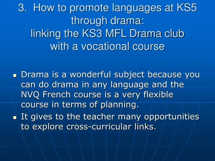 3.  How to promote languages at KS5 through drama: