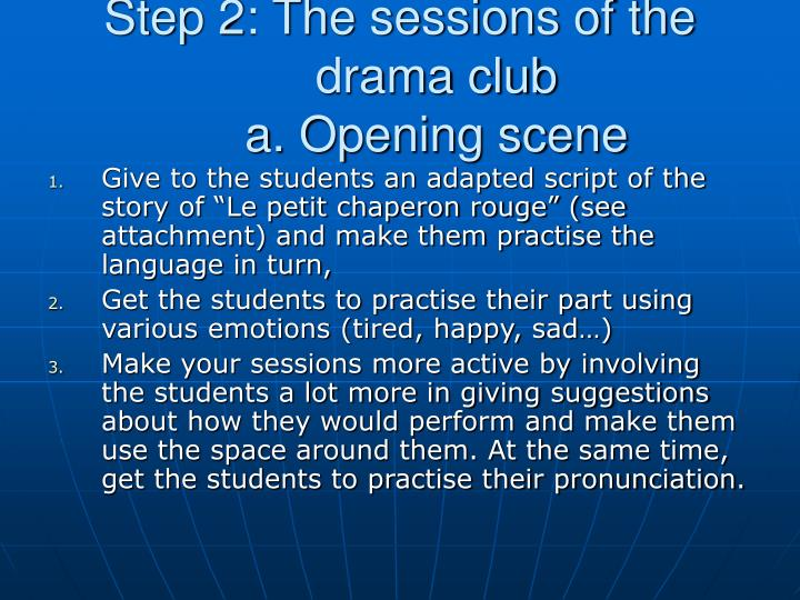 Step 2: The sessions of the drama club