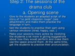 step 2 the sessions of the drama club a opening scene