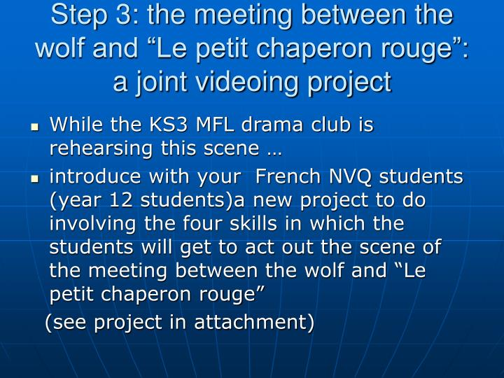 """Step 3: the meeting between the wolf and """"Le petit chaperon rouge"""":"""