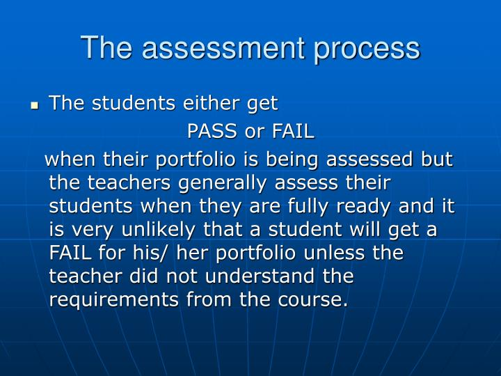 The assessment process