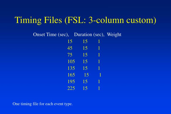 Timing Files (FSL: 3-column custom)