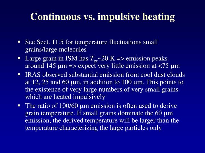 Continuous vs. impulsive heating
