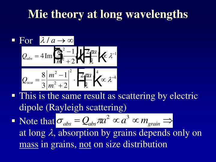 Mie theory at long wavelengths