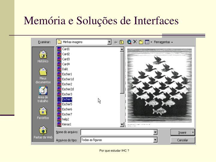 Memória e Soluções de Interfaces