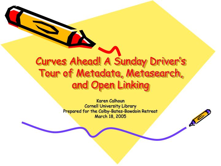 Curves ahead a sunday driver s tour of metadata metasearch and open linking