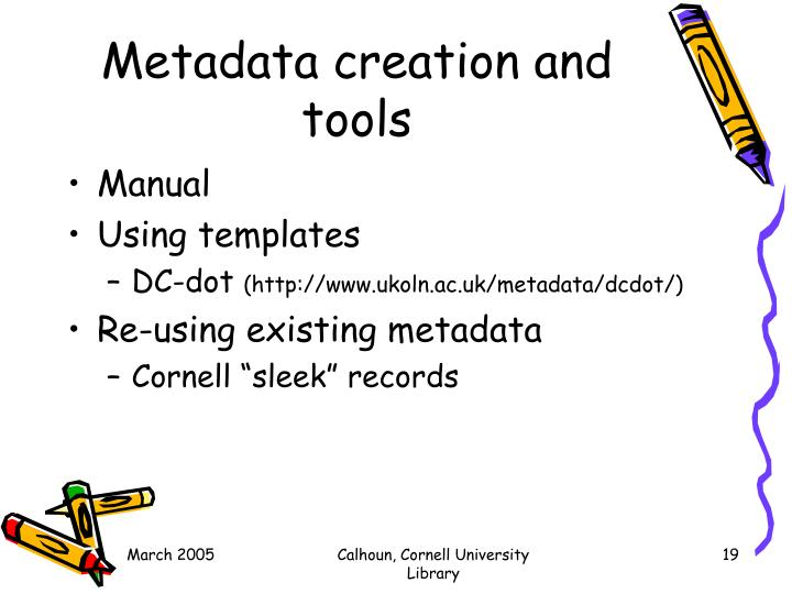 Metadata creation and tools