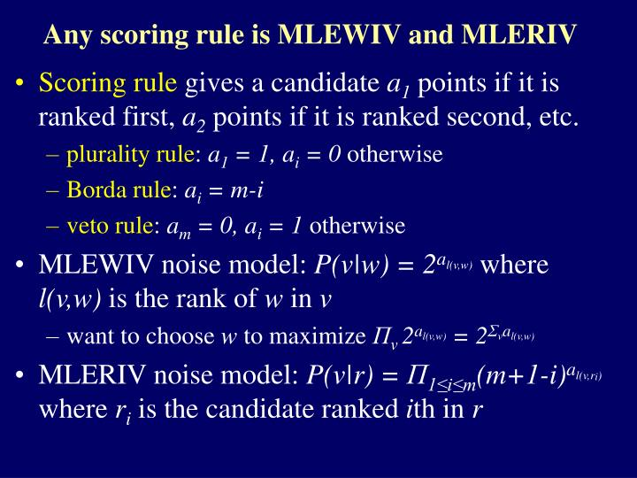 Any scoring rule is MLEWIV and MLERIV