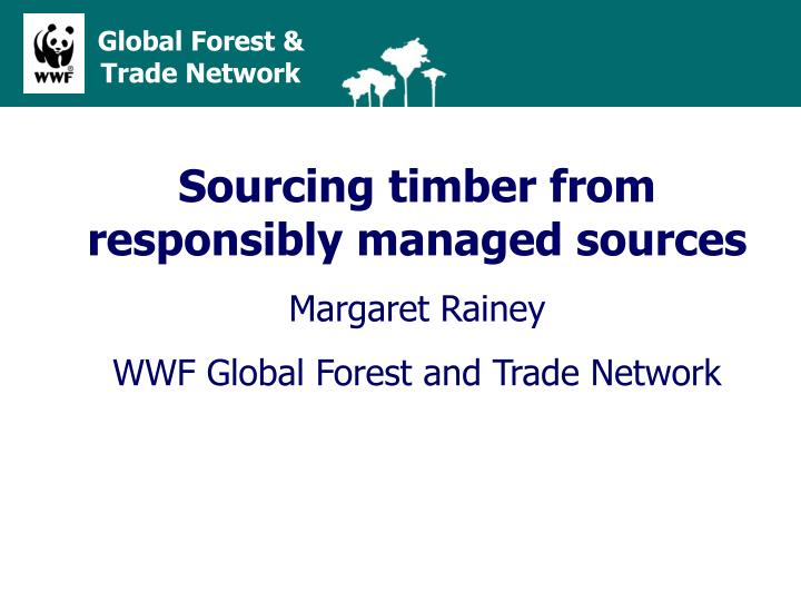 Sourcing timber from responsibly managed sources