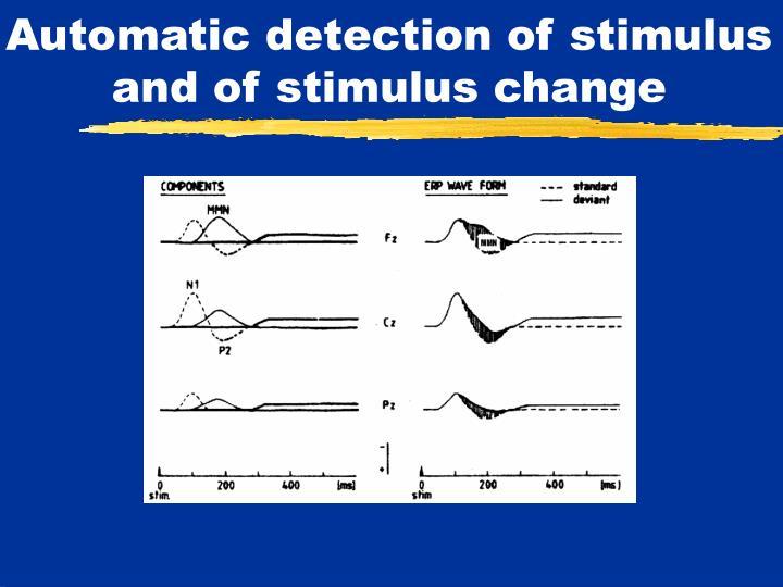 Automatic detection of stimulus and of stimulus change