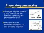 preparatory processing