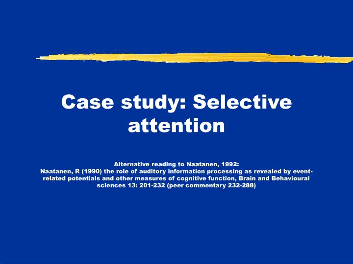 Case study: Selective attention