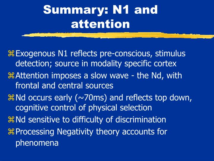 Summary: N1 and attention
