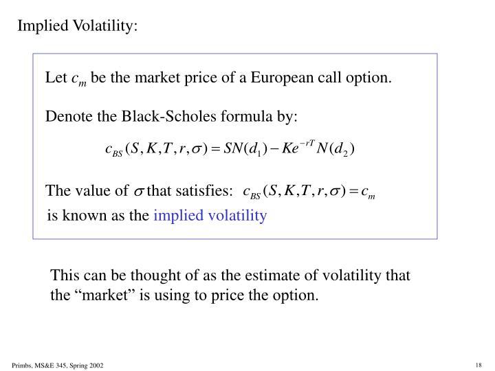 Denote the Black-Scholes formula by: