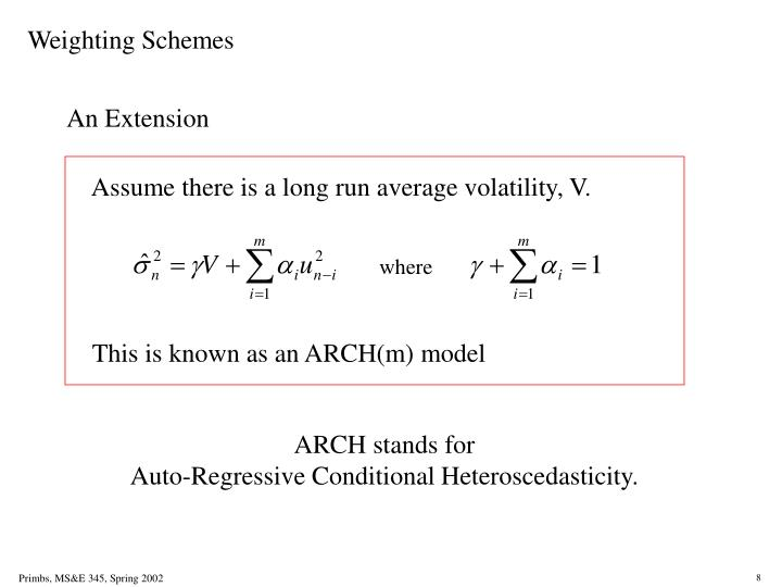 Assume there is a long run average volatility, V.