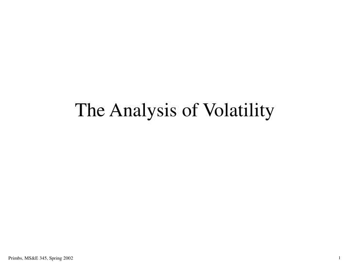 The Analysis of Volatility