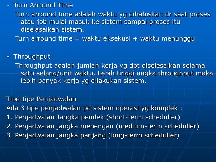 -  Turn Arround Time