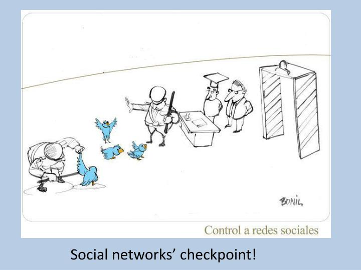 Social networks' checkpoint!