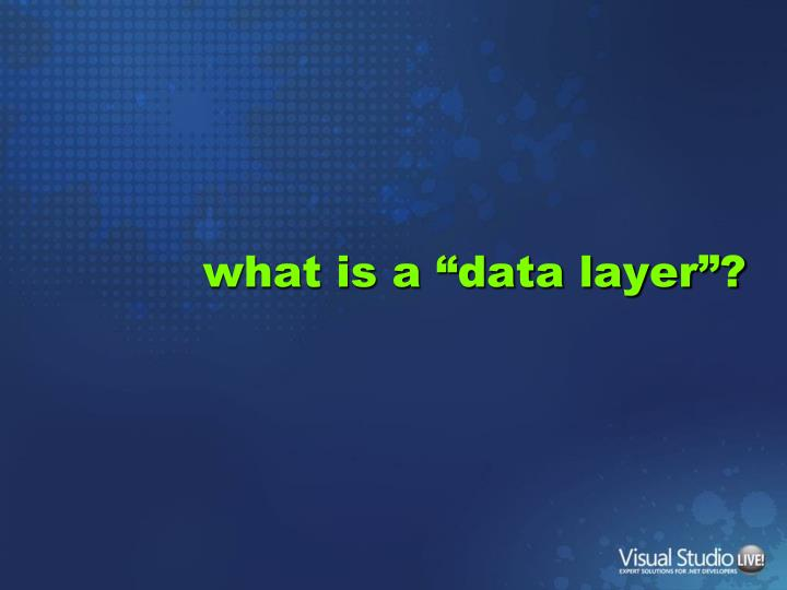 """what is a """"data layer""""?"""