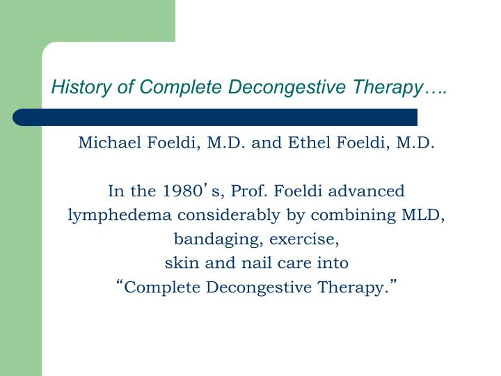 History of Complete Decongestive Therapy….