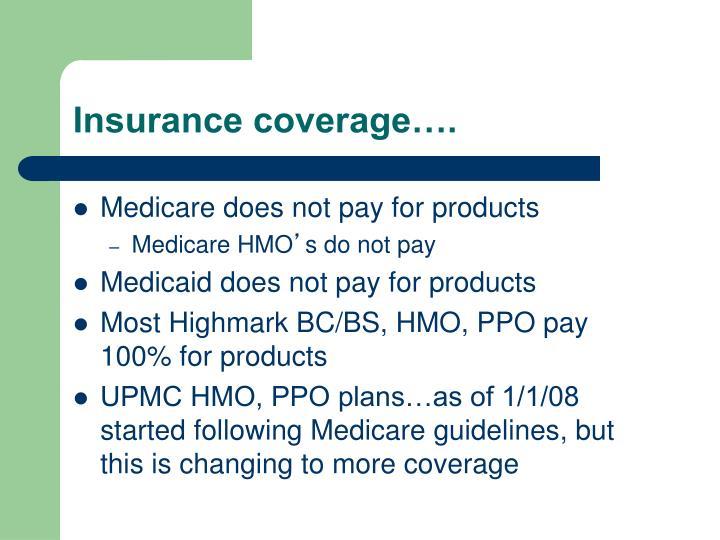 Insurance coverage….