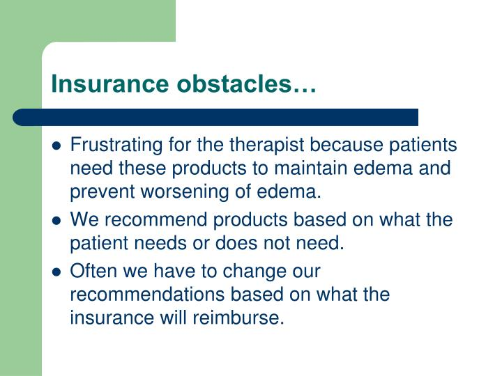 Insurance obstacles…
