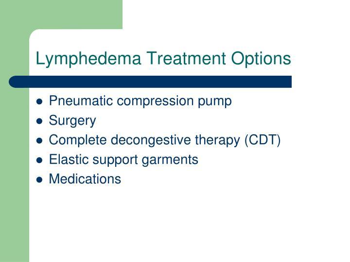 Lymphedema Treatment Options