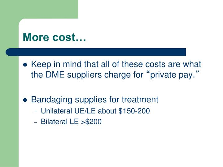More cost…