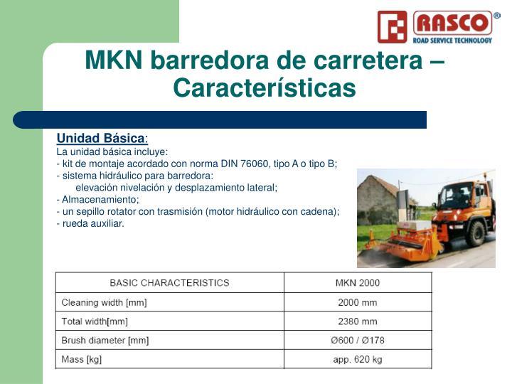 MKN barredora de carretera – Características