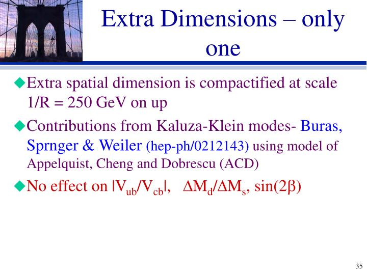 Extra Dimensions – only one