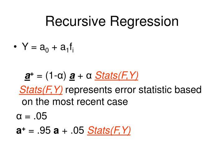 Recursive Regression