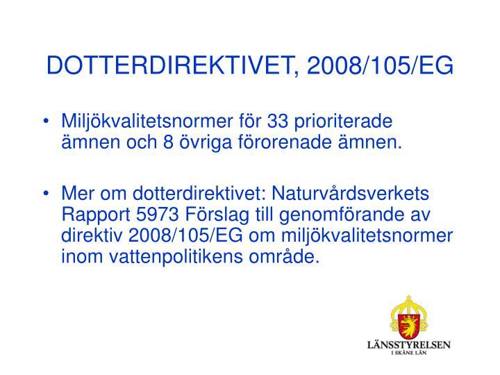 DOTTERDIREKTIVET, 2008/105/EG