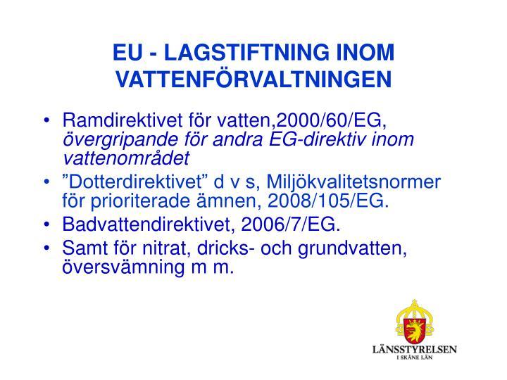 EU - LAGSTIFTNING INOM VATTENFÖRVALTNINGEN