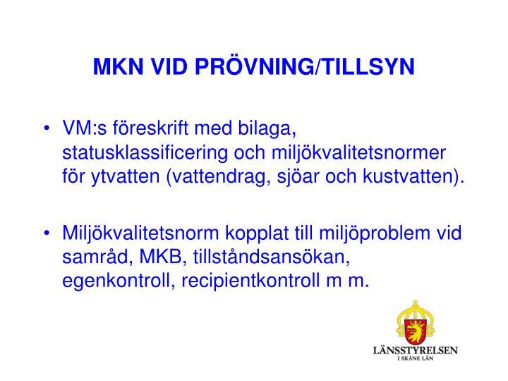 MKN VID PRÖVNING/TILLSYN
