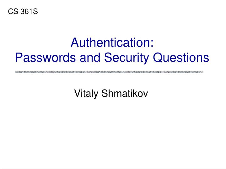 authentication passwords and security questions