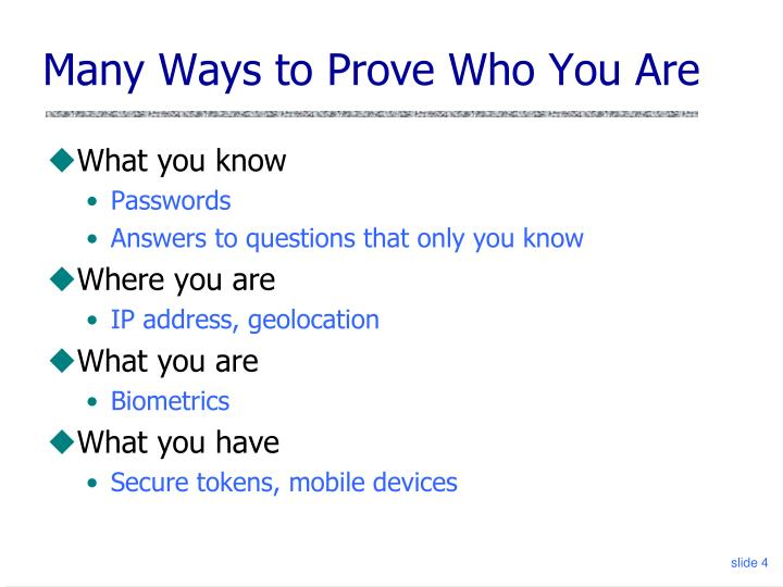 Many Ways to Prove Who You Are