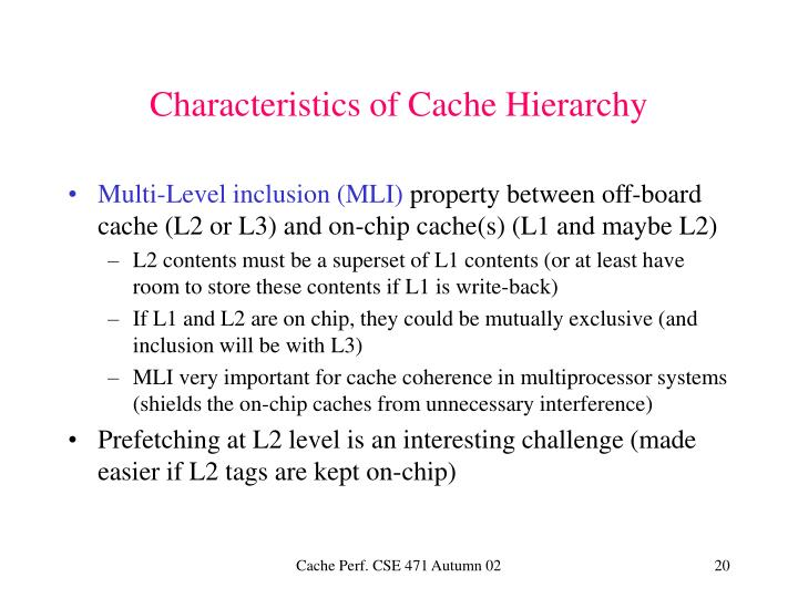 Characteristics of Cache Hierarchy
