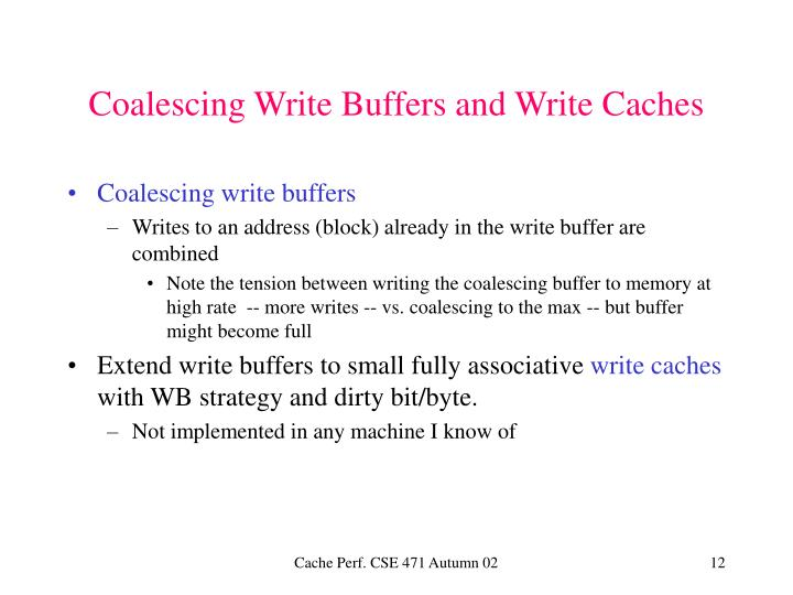Coalescing Write Buffers and Write Caches