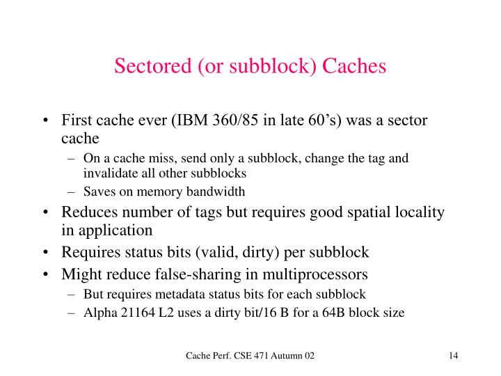 Sectored (or subblock) Caches